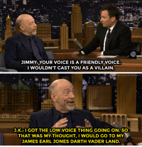"""Darth Vader, J.K. Simmons, and Star Wars: JIMMY: YOUR VOICE IS A FRIENDLY VOICE  I WOULDN'T CAST YOU AS AVILLAIN   #FALLONTONICHT""""  J.K.: I GOT THE LOW VOICE THING GOING ON.SO  THAT WAS MY THOUGHT, I WOULD GO TO MY  JAMES EARL JONES DARTH VADER LAND <p><a href=""""http://www.nbc.com/the-tonight-show/video/jk-simmons-does-his-best-darth-vader-voice-for-kung-fu-panda-3/2964265"""" target=""""_blank"""">J.K. Simmons got some Star Wars inspo for his Kung Fu Panda 3 role!</a><br/></p>"""