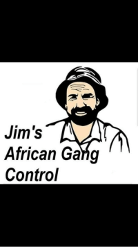 african: Jim's  African Gang  Control