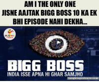 Your Reply Is Must.. ;) :V: JISNE AAJTAK BIGG BOSS 10 KA EK  BHIEPISODENAHIDEKHA  B166 BOSS  INDIA ISSE APNA HI GHAR SAMJH0  aughing colours.com Your Reply Is Must.. ;) :V