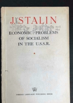 The new Harry Potters are getting a bit weird: JKSTALIN  and  the  ECONOMIC PROBLEMS  OF SOCIALISM  IN THE U.S.S.R.  FOREIGN LANGUAGES PUBLISHING HOUSE The new Harry Potters are getting a bit weird