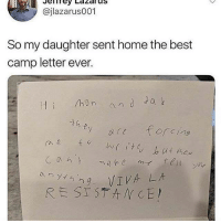 Funny, Best, and Home: @jlazarus001  So my daughter sent home the best  camp letter ever. Viva La Resistance!!