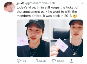 Back, Park, and Still: jma @jiminsarchive 17h  today's vlive: jimin still keeps the ticket of  the amusement park he went to with the  members before. it was back in 2013  Hellaan  528 782  0:181 780  18  133  Li13.2K  42.6K