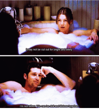 Love, Memes, and 🤖: Jmay not be cut out for bight and shiny  I'm not either We  can bedull andlifeless togethe I love them so much 😍😭  #GreysAnatomy https://t.co/AZBq6LARGT