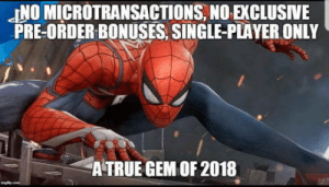 True, Game, and Good: JNO MICROTRANSACTIONS, NO EXCLUSIVE  PRE-ORDER BONUSES, SINGLE-PLAYER ONLY  A TRUE GEM OF 2018 Just when you thought CDPR were the only good game developers nowadays