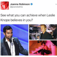 Tag your Leslie 🌻 parksandrec parksandrecreation leslieknope amypoehler: Joanna Robinson  ajowrote this  See what you can achieve when Leslie  Knope believes in you? Tag your Leslie 🌻 parksandrec parksandrecreation leslieknope amypoehler