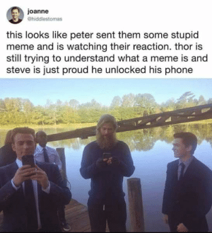 Metameme: joanne  @hiddlestomas  this looks like peter sent them some stupid  meme and is watching their reaction. thor is  still trying to understand what a meme is and  steve is just proud he unlocked his phone Metameme