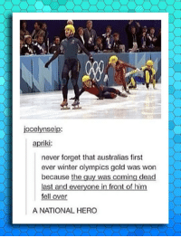 srsfunny:Captain Australia Is Here: jocelynseip:  apriki  never forget that australias first  ever winter olympics gold was won  because the guy was coming dead  last and everyone in front of him  fell over  A NATIONAL HERO srsfunny:Captain Australia Is Here