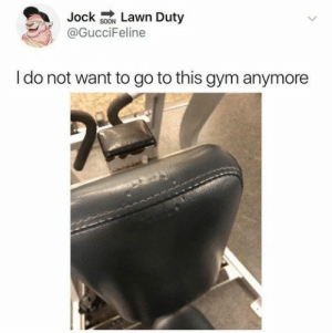 98 Mindless Memes To Help You Relax: Jock sON Lawn Duty  @GucciFeline  I do not want to go to this gym anymore 98 Mindless Memes To Help You Relax