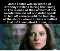 Anthony Hopkins, Creepy, and Love: Jodie Foster was so scared of  Anthony Hopkins during the filming  of The Silence of the Lambs that she  avoided him on set and didn't speak  to him off camera until the final day  of the shoot when Hopkins admitted  that he'd been afraid of her, too. Well damn 😂 Follow @the.paranormal.guide for more! . . . . . HASHTAGS BELOW . . . . . . . . . . . scary creepy gore horrormovie blood horrorfan love horrorjunkie ahs twd horror supernatural horroraddict makeup murder spooky terror creepypasta evil metal bloody follow paranormal ghost haunted me serialkiller like4like deepweb