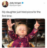 This will go down in history: Jody Avirgan  @jodyavirgan  My daughter just tried pizza for the  first time. This will go down in history