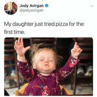 😂🍕🍕: Jody Avirgan  @jodyavirgan  My daughter just tried pizza for the  first time. 😂🍕🍕