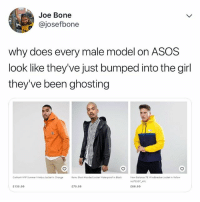 Lmao, Summer, and Asos: Joe Bone  @josefbone  why does every male model on ASOS  look like they've just bumped into the girl  they've been ghosting  Carhort WiP Summer Nimbus Jocket In OrangeRoins Short Hooded Jocket Woterproof in Black  New Balonce 78 Windbreaker Jocket in Yellow  M 73557 AYL  C80.00  C135.00  C75.00 lmao 😂