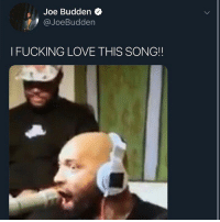 Friends, Fucking, and Joe Budden: Joe Budden  @JoeBudden  I FUCKING LOVE THIS SONG!! Joe Budden giving a cosign to @emotionaloranges , are y'all vibing with it ? ➡️DM Your Friends ➡️Follow @bars