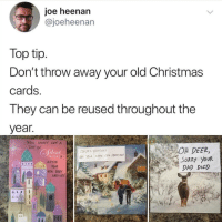 Christmas, Dad, and Deer: joe heenan  @joeheenan  Top tip  Don't throw away your old Christmas  cards  They can be reused throughout the  year  You WONT GET A  OH DEER,  SORRy youR  DAD DIED  LoT of  ilen  NIGHT  O YovR SAME SEX MATRIAGE  EN BARY  ARRIVES @pubity was voted 'best meme account on Instagram' 😂