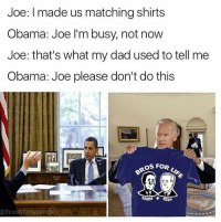 Happy Birthday to Joe the GOAT🙏 This nigga made 2016 a little more bearable: Joe: I made us matching shirts  Obama: Joe I'm busy, not now  Joe: that's what my dad used to tell me  Obama: Joe please don't do this  OROS FOR  OBAMA BIDEN  a thrash forharambe Happy Birthday to Joe the GOAT🙏 This nigga made 2016 a little more bearable