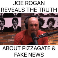 Joe rogan just tells it like it is sometimes: JOE ROGAN  REVEALS THE TRUTH  T 70  T 70  5015  ABOUT PIZZAGATE &  FAKE NEWS Joe rogan just tells it like it is sometimes