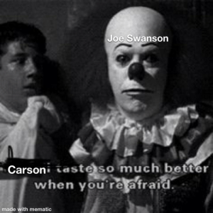Dank Memes, Joe, and Made: Joe Swanson  Carsoni aste so much better  when you're afraid.  made with mematic Poor Carson