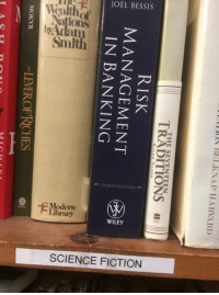 wiley: JOEL BESSIS  Wealthof  Nations  Smith  THIRD EDITION  of  卡75  Modern  ibrary  WILEY  SCIENCE FICTION  ' TAT LKNA I7TIARNA RD  ION Bl!  THE SEVENTEEN  TRADITIONS ll  RISK  MANAGEMENT  IN BANKING  -LEVEROFRCHES  垂  MOKYR  ASTI Dove