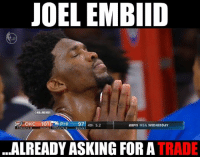 Joel Embiid ALREADY. #Sixers Nation: JOEL EMBIID  @NBAMEMES  OKC 101R PHI  97  4th 5.2  NBA WEDNESDAY  TIMEOUT$ O  TIMEOUT SO  DONUS  ...ALREADY ASKING FOR A  TRADE Joel Embiid ALREADY. #Sixers Nation