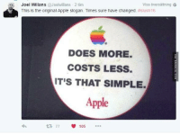 Memes, 🤖, and Visa: Joel Willans  oelwillans 2 tim  Visa oversattning 6  This is the original Apple slogan. Times sure have changed. #slush16  DOES MORE.  COSTS LESS.  ITIS THAT SIMPLE  Apple  105 What Happened To This... http://www.damnlol.com/what-happened-to-this-91133.html