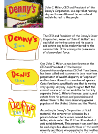 "Denny's, Tumblr, and Best: John C. Miller, CEO and President of the  Denny's Corporation, is a capitalist running  dog and his wealth must be seized and  redistributed to the people  The CEO and President of the Denny's Diner  Corporation, known as ""John C. Miller"", is a  capitalist cantering canine and his assets  and estate bea to be redistributed to the  common folk after coming into possession  of a benevolent force.  One John C. Miller, a man best known as the  CEO and President of the Denny's  Corporatition and previous CEO of Taco Bueno  has been called and is proven to be a heartless  perpetuator of wealth disparity or ""capital  and has been likened to a member of species  Canis familiaris specifically one that is moving  very quickly.  ist""  Anyway, experts agree that the  correct course of action would be to forcibly  separate John C. Miller's finances, assets, and  estate from his person and possesision and  deliver them to the more deserving general  populace of the United States and the World  According to Dennys Corporation official  material, th  perso  Miller, who is called the CEO and President of  said establishment. This person it can confiden  be said aligns his ideals with those of the wealt  e corporation is headed by a  n believed to be a man named John C.  minority and those who  perpetuate the livelihoo <p><a href=""http://agouti.tumblr.com/post/159958766603/always-here-to-support-a-cause"" class=""tumblr_blog"">agouti</a>:</p> <blockquote> <p>always here to support a cause</p> <figure data-orig-width=""942"" data-orig-height=""359"" class=""tmblr-full""><img src=""https://78.media.tumblr.com/b4a572fb9a127b8a03049da60e060730/tumblr_inline_ooxxydqAsh1skl81n_540.png"" alt=""image"" data-orig-width=""942"" data-orig-height=""359""/></figure></blockquote>"