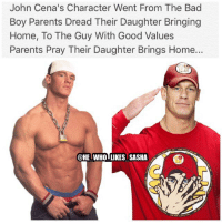 Bad, Memes, and Parents: John Cena's Character Went From The Bad  Boy Parents Dread Their Daughter Bringing  Home, To The Guy With Good Values  Parents Pray Their Daughter Brings Home...  @HE WHO LIKES SASHA From Ruck Fules to Hustle Loyalty Respect 😂😂. wwe wwememe wwememes johncena cenation hustleloyaltyrespect youcantseeme ajstyles kevinowens randyorton themiz nikkibella wrestler wrestling wrestlemania prowrestling professionalwrestling worldwrestlingentertainment wweuniverse wwenetwork wwesuperstars raw wweraw mondaynightraw smackdown smackdownlive sdlive wwesmackdown nxt wwelive