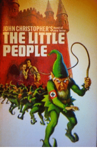 The Alt-Right coming out of the woodwork.: JOHN CHRISTOPHER'S  Novel of  ferret  THE LITTLE  PEOPLE The Alt-Right coming out of the woodwork.