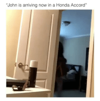 "Honda, Memes, and Honda Accord: ""John is arriving now in a Honda Accord"" This speaks volumes! 😂 Credit: @tajhughes"