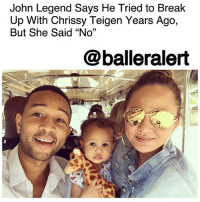 "John Legend Says He Tried to Break Up With Chrissy Teigen Years Ago, But She Said ""No"" – blogged by @MsJennyb ⠀⠀⠀⠀⠀⠀⠀ JohnLegend and ChrissyTeigen have easily become one of our favorite ballerific couples. Not only because of the love they have for one another but because of the fun they have together. But, things weren't always peaches and cream between the two. ⠀⠀⠀⠀⠀⠀⠀ ⠀⠀⠀⠀⠀⠀⠀ In a recent interview with The Guardian, Legend discussed his longstanding relationship with his wife, revealing that the two nearly parted ways. But, thanks to Teigen, the two are still together, stronger than ever, raising their precious ballerbaby girl, Luna. ⠀⠀⠀⠀⠀⠀⠀ ⠀⠀⠀⠀⠀⠀⠀ ""I was really stressed and busy,"" Legend told the Guardian. ""I was just like: 'I'd just be happier single right now, and she was like: 'No.'"" ⠀⠀⠀⠀⠀⠀⠀ ⠀⠀⠀⠀⠀⠀⠀ Apparently, Teigen had other plans for the singer, as the ""breakup"" only lasted a few hours, if that. ⠀⠀⠀⠀⠀⠀⠀ ⠀⠀⠀⠀⠀⠀⠀ ""It wasn't a typical breakup,"" Teigen explained. ""He was on tour and his voice hurt and he was being a whiny face about everything and so yeah, I was like ""no."" ⠀⠀⠀⠀⠀⠀⠀ ⠀⠀⠀⠀⠀⠀⠀ Despite the brief tiff between the two, they are still going strong ""11-years later, baby,"" Teigen said. ⠀⠀⠀⠀⠀⠀⠀ ""She pushes me to be funnier, not because she's trying to. I think it's just being around her. And to be bolder,"" Legend said of his wife.: John Legend Says He Tried to Break  Up With Chrissy Teigen Years Ago,  But She Said ""No""  @balleralert John Legend Says He Tried to Break Up With Chrissy Teigen Years Ago, But She Said ""No"" – blogged by @MsJennyb ⠀⠀⠀⠀⠀⠀⠀ JohnLegend and ChrissyTeigen have easily become one of our favorite ballerific couples. Not only because of the love they have for one another but because of the fun they have together. But, things weren't always peaches and cream between the two. ⠀⠀⠀⠀⠀⠀⠀ ⠀⠀⠀⠀⠀⠀⠀ In a recent interview with The Guardian, Legend discussed his longstanding relationship with his wife, revealing that the two nearly parted ways. But, thanks to Teigen, the two are still together, stronger than ever, raising their precious ballerbaby girl, Luna. ⠀⠀⠀⠀⠀⠀⠀ ⠀⠀⠀⠀⠀⠀⠀ ""I was really stressed and busy,"" Legend told the Guardian. ""I was just like: 'I'd just be happier single right now, and she was like: 'No.'"" ⠀⠀⠀⠀⠀⠀⠀ ⠀⠀⠀⠀⠀⠀⠀ Apparently, Teigen had other plans for the singer, as the ""breakup"" only lasted a few hours, if that. ⠀⠀⠀⠀⠀⠀⠀ ⠀⠀⠀⠀⠀⠀⠀ ""It wasn't a typical breakup,"" Teigen explained. ""He was on tour and his voice hurt and he was being a whiny face about everything and so yeah, I was like ""no."" ⠀⠀⠀⠀⠀⠀⠀ ⠀⠀⠀⠀⠀⠀⠀ Despite the brief tiff between the two, they are still going strong ""11-years later, baby,"" Teigen said. ⠀⠀⠀⠀⠀⠀⠀ ""She pushes me to be funnier, not because she's trying to. I think it's just being around her. And to be bolder,"" Legend said of his wife."