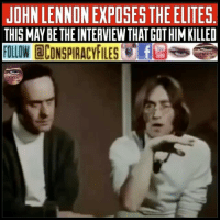 "Facebook, Illuminati, and John Lennon: JOHN LENNON EXPOSES THE ELITES.  THIS MAY BETHE INTERVIEWTHAT GOT HIM KILLED  FOLLOW @CONSPIRACYFILES'e.E3 Double tap and tag a friend! ViewPreviousPost WATCH FULL VIDEO ON FACEBOOK! (Link in bio) SUBSCRIBE ON YOUTUBE! @conspiracyfiles YouTube John Lennon was shot dead by a killer trained by the CIA to stop the superstar from radicalising the West. The Beatles megastar was murdered by US intelligence agencies in a chilling attempt to halt Lennon's support of ""leftist"" and ""radical"" politics. (Comment your thoughts below👇🏼) ConspiracyFiles ConspiracyFiles2 JohnLennon TheBeatles JohnLennonMurderedByTheCIA CIA CorporationSlayer NewWorldOrder IlluminatiRitual SubliminalMessages SubliminalMessage PredictiveProgramming TruthInPlainSight Rothschild SatanicIndustry WakeUpSheeple WakeUp Sheeple Illuminati Rothschild ConspiracyFact Conspiracy ConspiracyTheory ConspiracyTheories ConspiracyFiles Follow back up page! @conspiracyfiles2 Follow @celebrityfactual Follow @uniformedthugs"