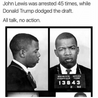 Memes, Dodge, and 🤖: John Lewis was arrested 45 times, while  Donald Trump dodged the draft.  All talk, no action.  SHERIFFS OFFICE  NASHVILLE  TENN  1 384 3  2 62 Truth.