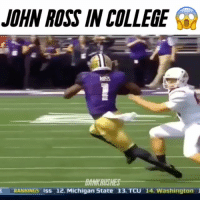 John Ross in college 😱 - (FOLLOW @dankrushes FOR A CHANCE TO WIN A SHOUTOUT🔥) - doubletap: JOHN ROSS IN COLLEGE  fYKRUSHES  RANKINGS Iss 12. Michigan State 13. TCU i4. Washington John Ross in college 😱 - (FOLLOW @dankrushes FOR A CHANCE TO WIN A SHOUTOUT🔥) - doubletap