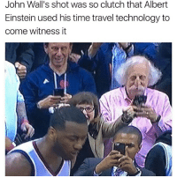 Albert Einstein, Memes, and Einstein: John Wall's shot was so clutch that Albert  Einstein used his time travel technology to  come witness it 😂😂