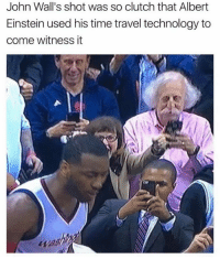 Albert Einstein, Apparently, and Ghetto: John Wall's shot was so clutch that Albert  Einstein used his time travel technology to  come witness it Apparently Al is a Wiz fan 😂 Via WORLD STAR GHETTO