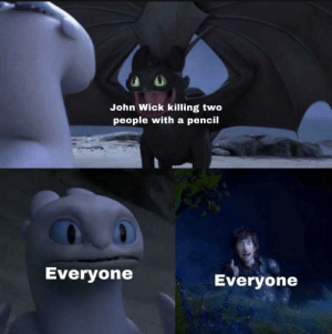 John Wick Killing Two People With A Pencil Everyone Everyone A Fucking Pencil John Wick Meme On Me Me