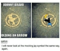 Dayum  ~ Anime & Cartoon Fandom: JOHNNY BRAVO  OLDING AN ARROW  ejafick:  I will never look at the mocking jay symbol the same way  again. Dayum  ~ Anime & Cartoon Fandom