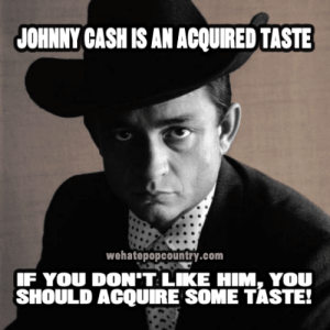 87 years ago today, Johnny Cash was born.  Who's still listening to the Man in Black in 2019?: JOHNNY CASH IS AN ACQUIRED TASTE  wehatepopcountry.com  IF YOU DON'T LIKE HIM, YOU  SHOULD ACQUIRE SOME TASTE! 87 years ago today, Johnny Cash was born.  Who's still listening to the Man in Black in 2019?