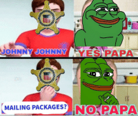 Johnny Yes Papa: JOHNNY JOHNNY YES PAPA  0  MAILING PACKAGESP NO PAPA  0