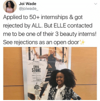Memes, Emma Stone, and Heat: Joi Wade  @joiwade_  Applied to 50+ internships & got  rejected by ALL. But ELLE contacted  me to be one of their 3 beauty interns!  See rejections as an open door  汁  1LAt  EMMA  STONE  ETRO SUNGLASSES  UMMER  HEAT  LUST 😹😻