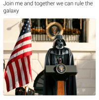 Memes, join.me, and 🤖: Join me and together we can rule the  galaxy
