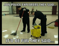 Where are the police explorers at? 😂 CopHumor CopHumorLife Humor Funny Comedy Lol Police PoliceOfficer ThinBlueLine Cop Cops LawEnforcement LawEnforcementOfficer PoliceExplorer: JOIN POLICE EXPLORERS THEY SAID...  ITID BE FUN THEY SAID Where are the police explorers at? 😂 CopHumor CopHumorLife Humor Funny Comedy Lol Police PoliceOfficer ThinBlueLine Cop Cops LawEnforcement LawEnforcementOfficer PoliceExplorer