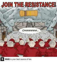 9gag, Dank, and Funny: JOIN THE RESISTANCE!  OHMMMMM  9GAG is your best source of fun. The Resistance http://9gag.com/gag/aq9qy2j?ref=fbp  Follow us to enjoy more funny pics and memes on http://instagram.com/9gag