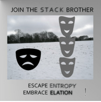 Brother, Entropy, and Stack: JOIN THE STACK BROTHER  ESCAPE ENTROPY  EMBRACE ELATION