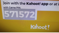 Join with the Kahoot! app or at  571572  with Game PIN  Kahoot!