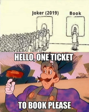 Only Chads like Luigi get a ticket to watch book by NearlyXany_ MORE MEMES: Joker (2019)  Book  HELLO, ONE TICKET  TO BOOK PLEASE Only Chads like Luigi get a ticket to watch book by NearlyXany_ MORE MEMES