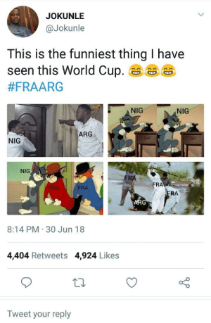 Dank, Memes, and Target: JOKUNLE  @Jokunle  This is the funniest thing I have  seen this World Cup  #FRAARG  NIG  ARG  NIG  RA  FRA  RA  ARG  8:14 PM 30 Jun 18  4,404 Retweets 4,924 Likes  Tweet your reply France Players the Best Big Brothers Ever by NosaAlex94 FOLLOW HERE 4 MORE MEMES.