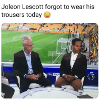 Memes, Today, and 🤖: Joleon Lescott forgot to wear his  trousers today