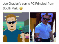 Nfl, South Park, and Principal: Jon Gruden's son is PC Principal from  South Park.  ning