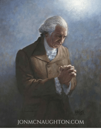 """Arguing, Memes, and George Washington: JON MCNAUGHTON COM Many today argue whether Washington truly worshipped Jesus Christ.    In George Washington's personal prayer book, in his own handwriting he wrote: """"And since Thou art a God of pure eyes, and will be sanctified in all who draw nearer to Thee, who dost not regard the sacrifice of fools, nor hear sinners who tread in Thy courts, pardon I beseech Thee, my sins, remove them from Thy presence, as far as the east is from the west, and accept of me for the merits of Thy son Jesus Christ, that when I come into Thy temple and compass Thine altar, my prayer may come before Thee as incense, and as I desire Thou wouldst hear me calling upon Thee in my prayers, so give me peace to hear the calling on me in Thy word, that it may be wisdom, righteousness, reconciliation and peace to the saving of my soul in the day of the Lord Jesus."""""""