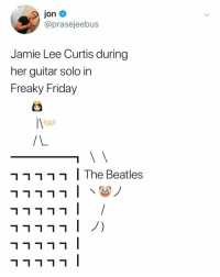 Friday, The Beatles, and Beatles: jon  @prasejeebus  Jamie Lee Curtis during  her guitar solo in  Freaky Friday  ר ר ר ר ר ו The Beatles Jamie Lee Curtis did that